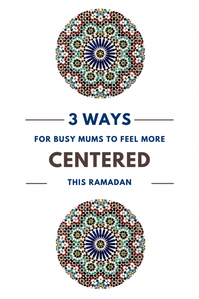 helping busy mums feel more centered this ramadan